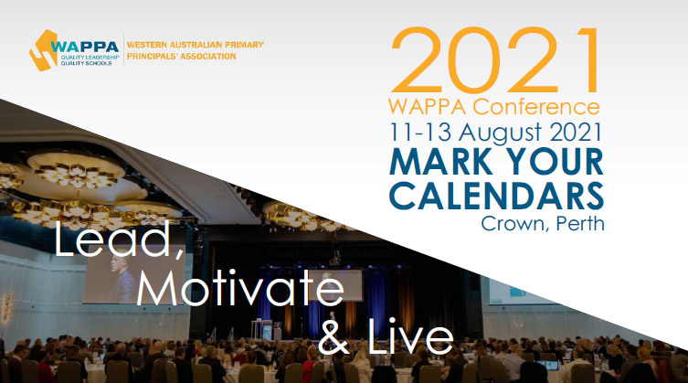 Lead, Motivate & Live. 2021 WAPPA Conference, 11 - 13 August.