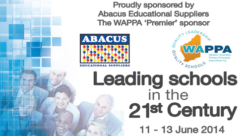 WAPPA Conference 2014 - Leading Schools in the 21st Century